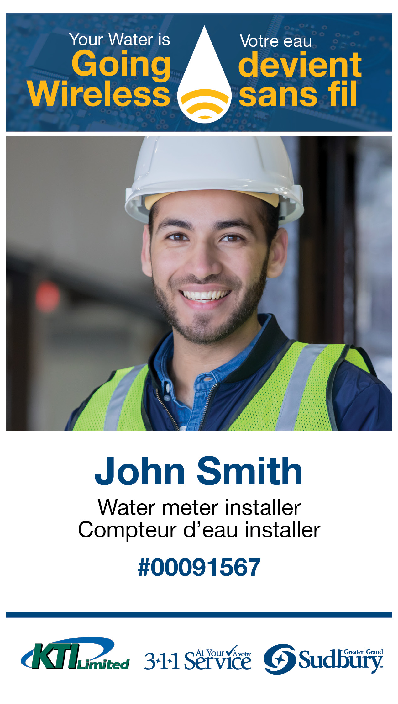 "Example of an ID badge with photo of worker in hard hat and safety vest, with text ""Your water is going wireless"" at the top, and below photo: John Smith, Water meter installer, #00091567, KTI Limited, 311 At your Service, Greater Sudbury"
